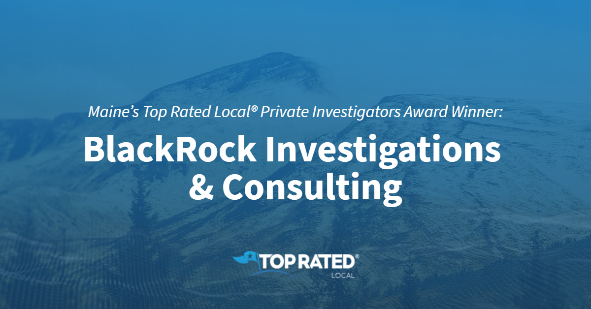 Maine's Top Rated Local® Private Investigators Award Winner: BlackRock Investigations & Consulting