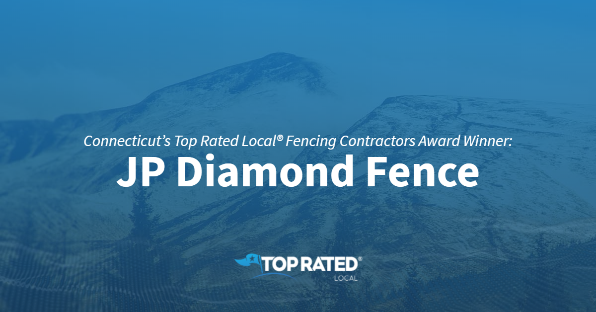 Connecticut's Top Rated Local® Fencing Contractors Award Winner: JP Diamond Fence