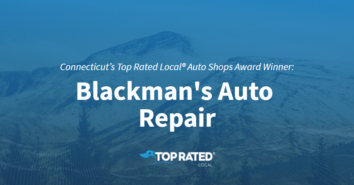 Connecticut's Top Rated Local® Auto Shops Award Winner: Blackman's Auto Repair