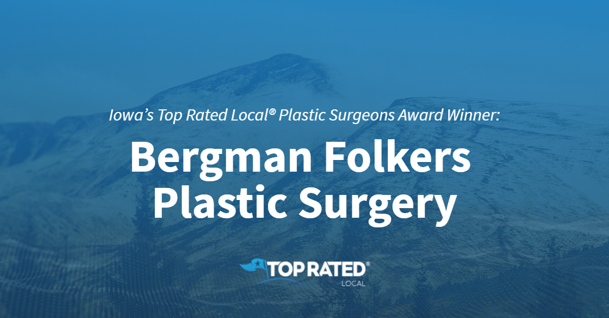 Iowa's Top Rated Local® Plastic Surgeons Award Winner: Bergman Folkers Plastic Surgery