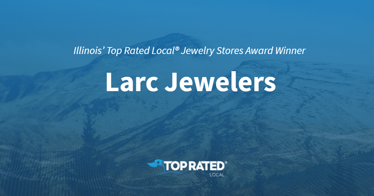 Illinois' Top Rated Local® Jewelry Stores Award Winner: Larc Jewelers