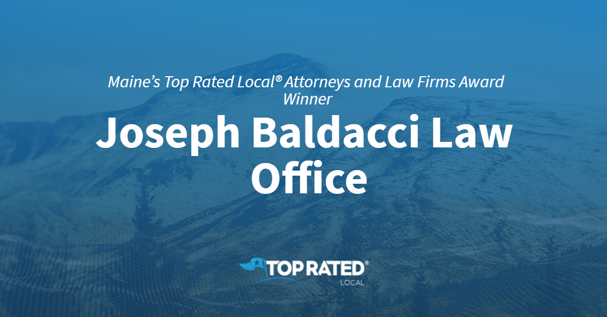 Maine's Top Rated Local® Attorneys and Law Firms Award Winner: Joseph Baldacci Law Office
