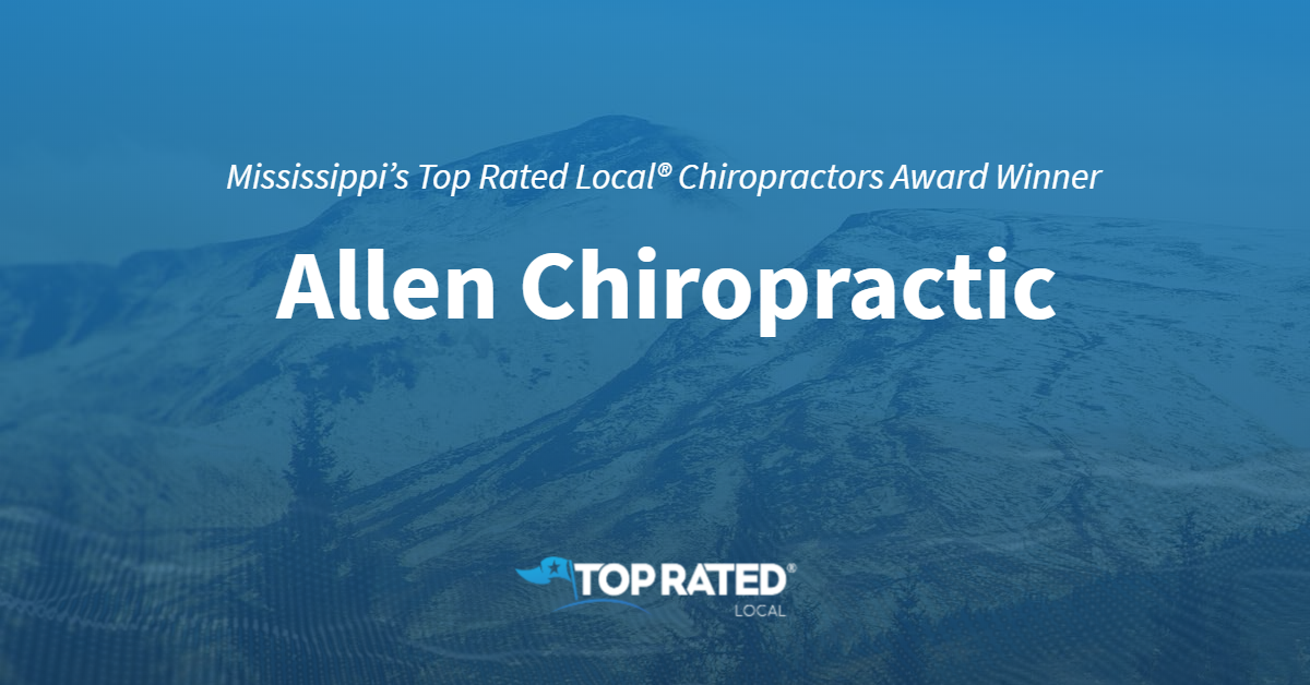 Mississippi's Top Rated Local® Chiropractors Award Winner: Allen Chiropractic