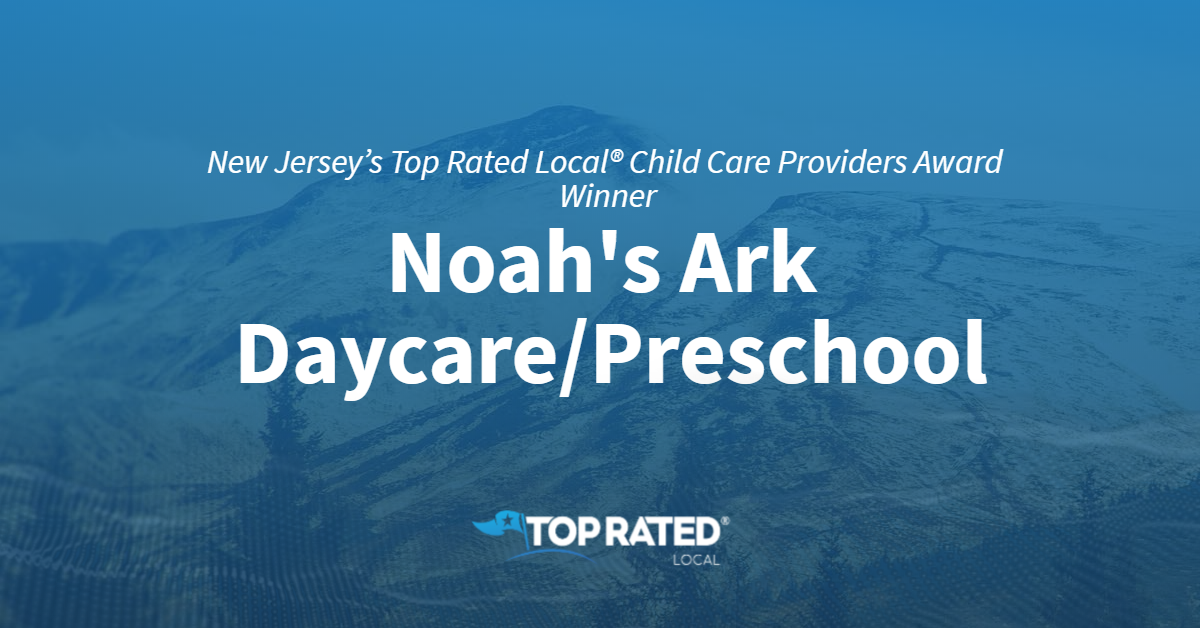 New Jersey's Top Rated Local® Child Care Providers Award Winner: Noah's Ark Daycare/Preschool
