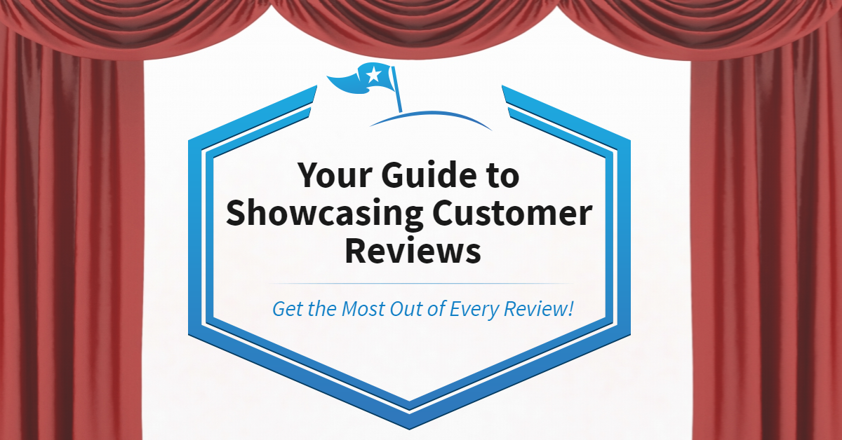 Your Guide to Showcasing Customer Reviews