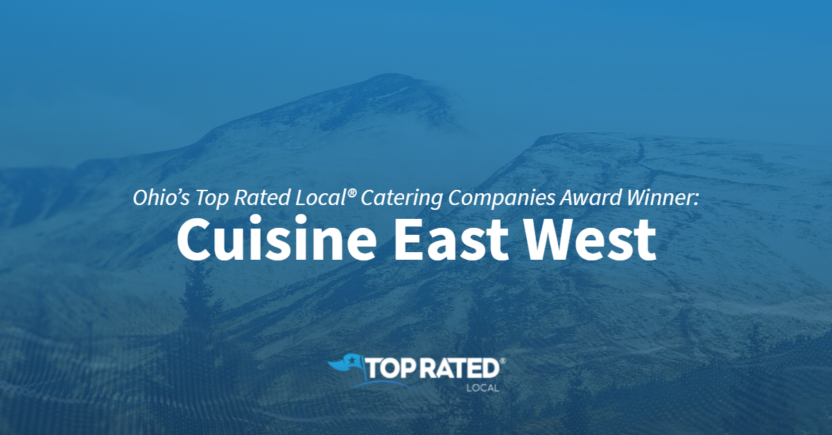 Ohio's Top Rated Local® Catering Companies Award Winner: Cuisine East West