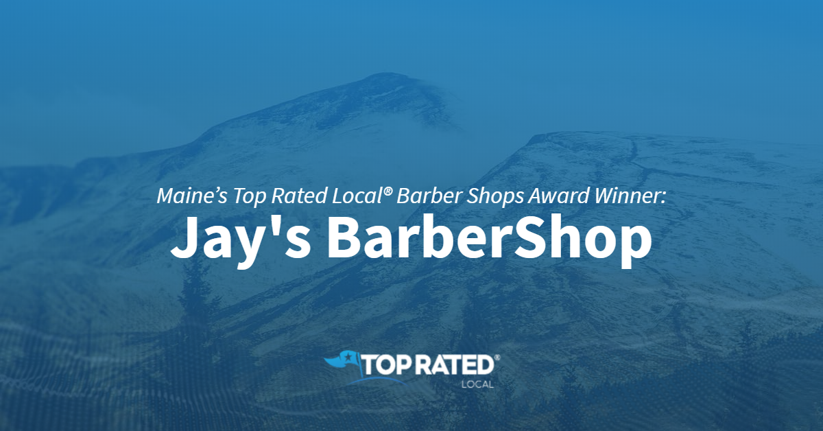 Maine's Top Rated Local® Barber Shops Award Winner: Jay's BarberShop