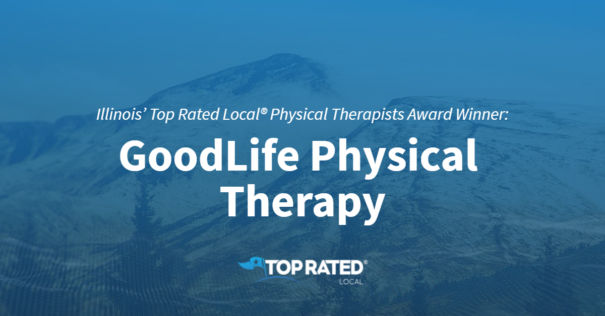 Illinois' Top Rated Local® Physical Therapists Award Winner: GoodLife Physical Therapy