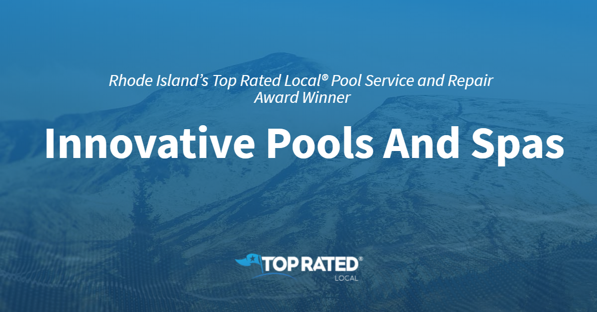 Rhode Island's Top Rated Local® Pool Service and Repair Award Winner: Innovative Pools And Spas