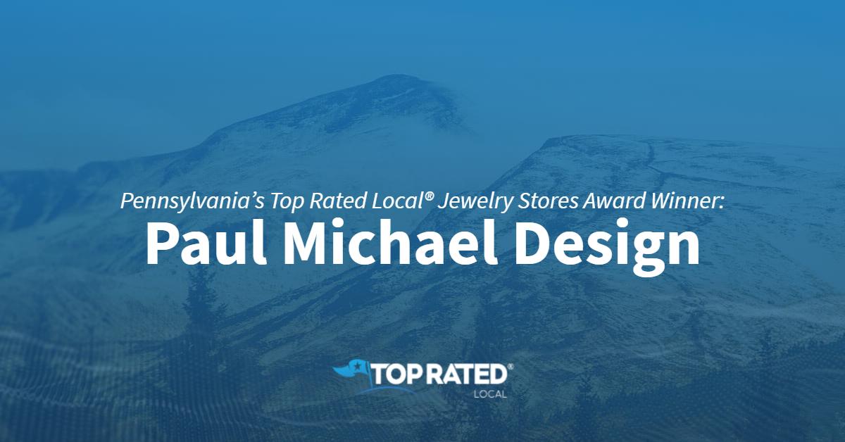 Pennsylvania's Top Rated Local® Jewelry Stores Award Winner: Paul Michael Design