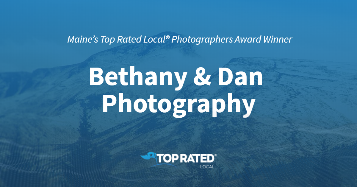 Maine's Top Rated Local® Photographers Award Winner: Bethany & Dan Photography