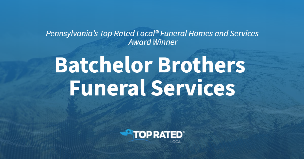 Pennsylvania's Top Rated Local® Funeral Homes and Services Award Winner: Batchelor Brothers Funeral Services
