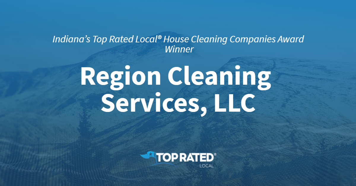 Indiana's Top Rated Local® House Cleaning Companies Award Winner: Region Cleaning Services, LLC