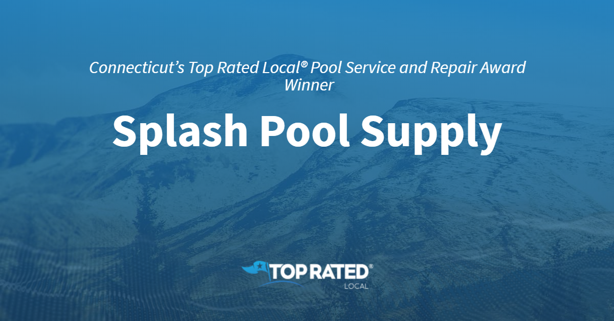 Connecticut's Top Rated Local® Pool Service and Repair Award Winner: Splash Pool Supply