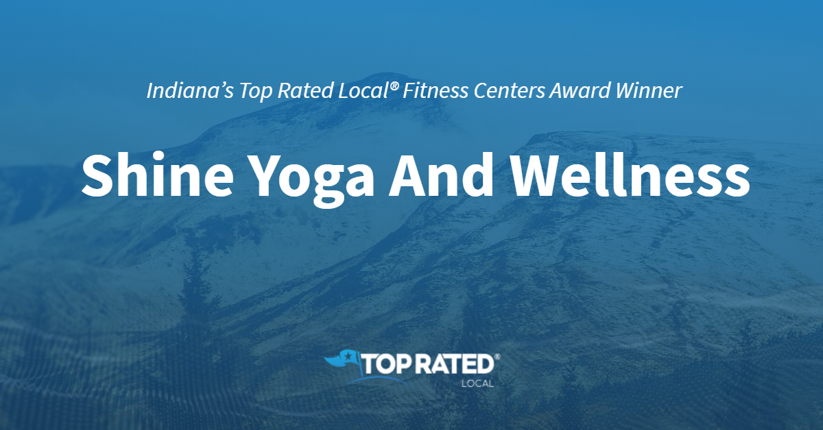 Indiana's Top Rated Local® Fitness Centers Award Winner: Shine Yoga And Wellness
