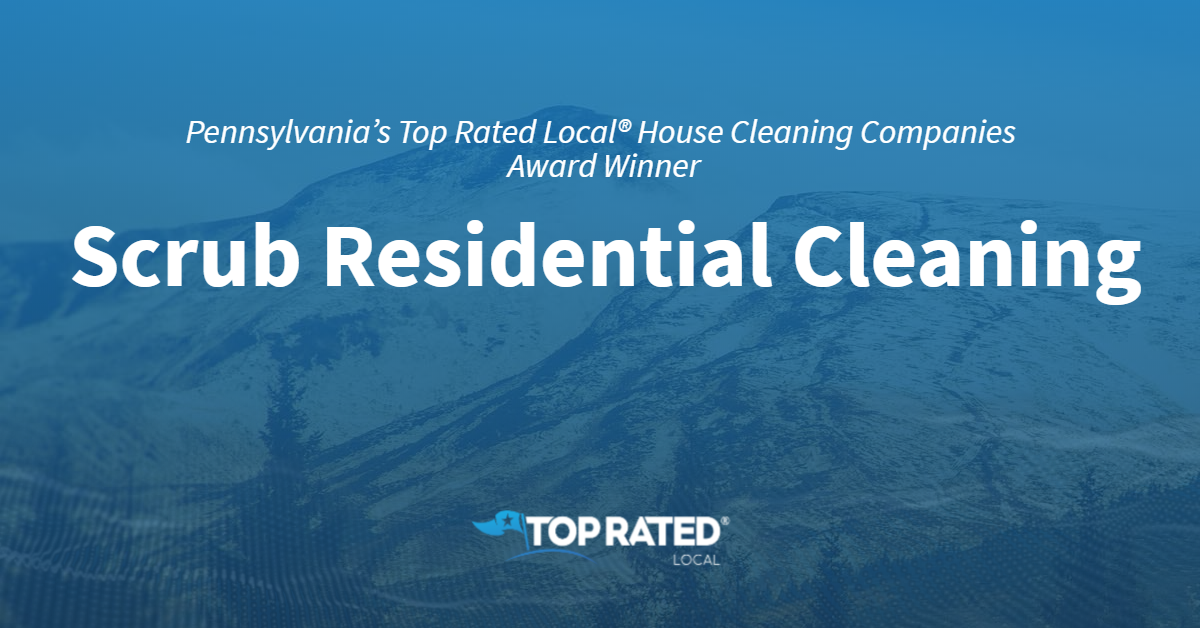 Pennsylvania's Top Rated Local® House Cleaning Companies Award Winner: Scrub Residential Cleaning
