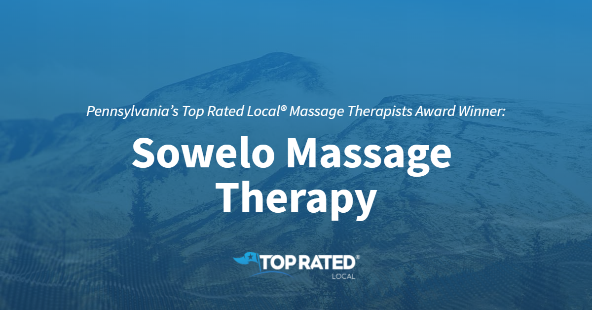 Pennsylvania's Top Rated Local® Massage Therapists Award Winner: Sowelo Massage Therapy