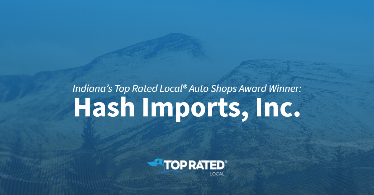 Indiana's Top Rated Local® Auto Shops Award Winner: Hash Imports, Inc.
