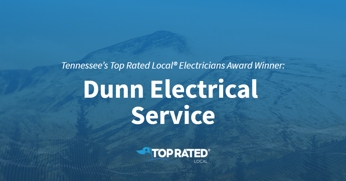 Tennessee's Top Rated Local® Electricians Award Winner: Dunn Electrical Service