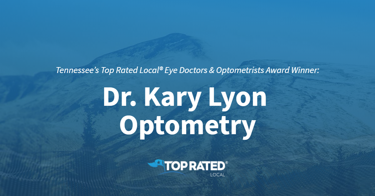 Tennessee's Top Rated Local® Eye Doctors & Optometrists Award Winner: Dr. Kary Lyon Optometry