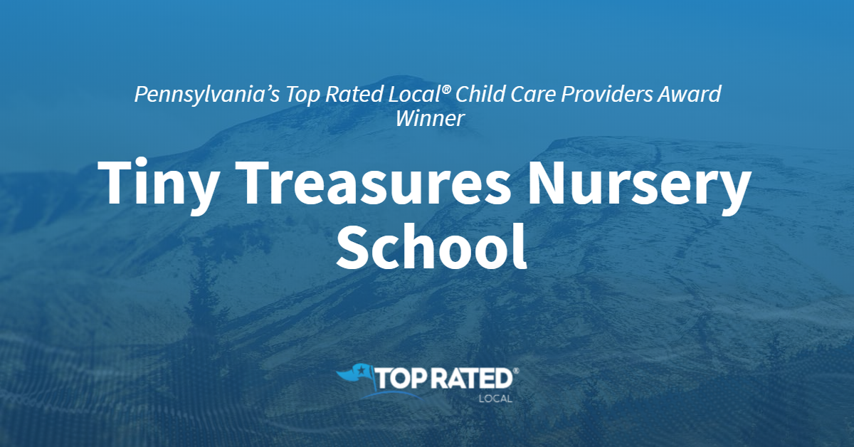 Pennsylvania's Top Rated Local® Child Care Providers Award Winner: Tiny Treasures Nursery School