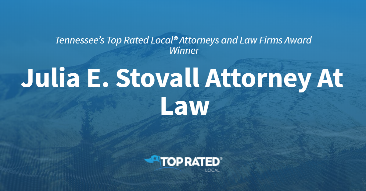Tennessee's Top Rated Local® Attorneys and Law Firms Award Winner: Julia E. Stovall Attorney At Law