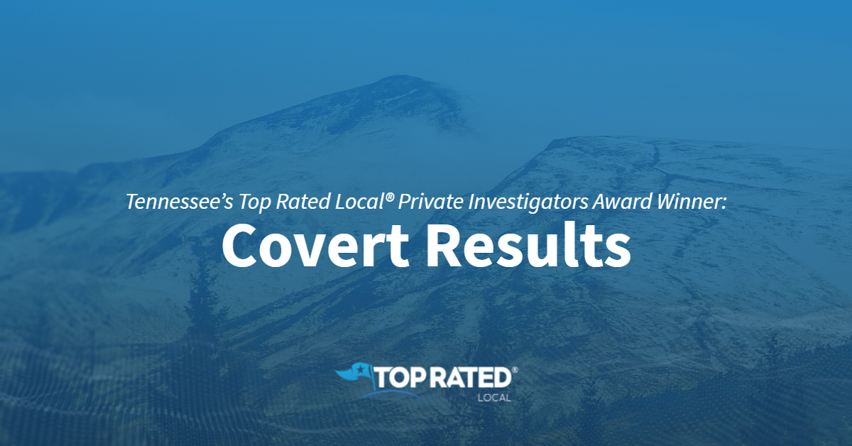 Tennessee's Top Rated Local® Private Investigators Award Winner: Covert Results
