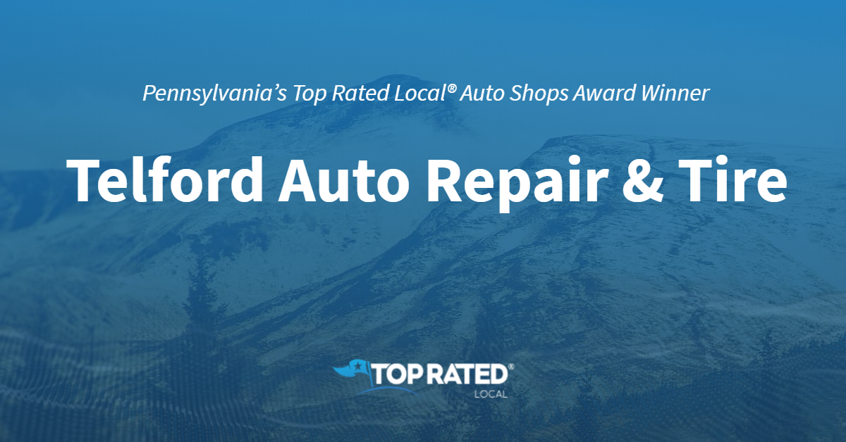 Pennsylvania's Top Rated Local® Auto Shops Award Winner: Telford Auto Repair & Tire