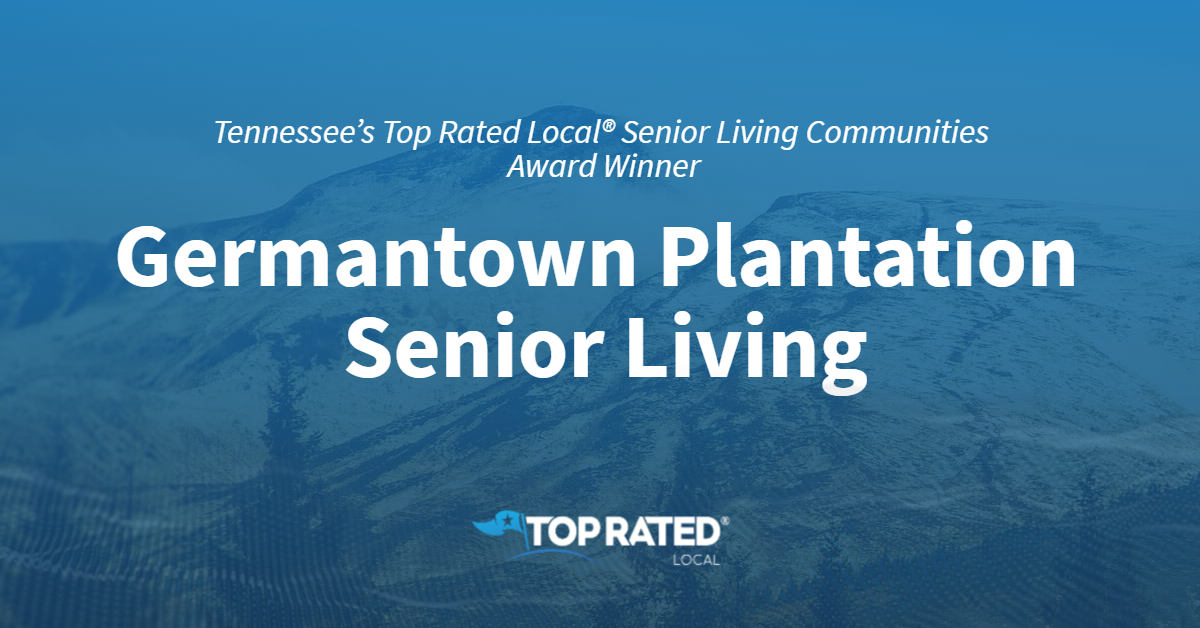 Tennessee's Top Rated Local® Senior Living Communities Award Winner: Germantown Plantation Senior Living