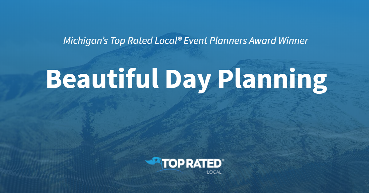 Michigan's Top Rated Local® Event Planners Award Winner: Beautiful Day Planning