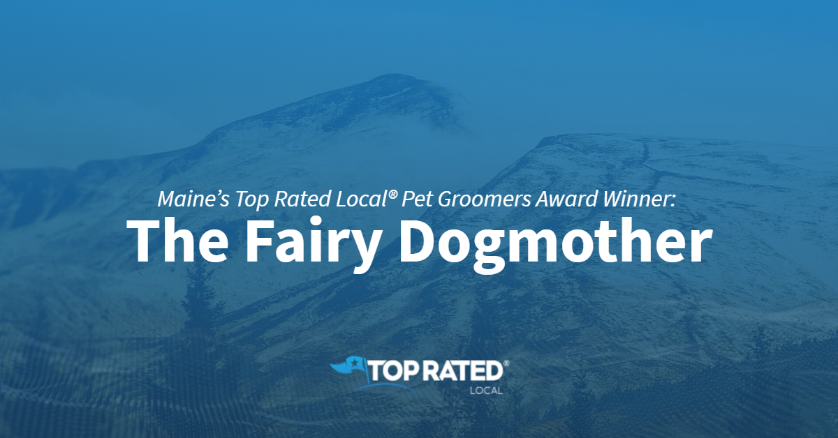 Maine's Top Rated Local® Pet Groomers Award Winner: The Fairy Dogmother