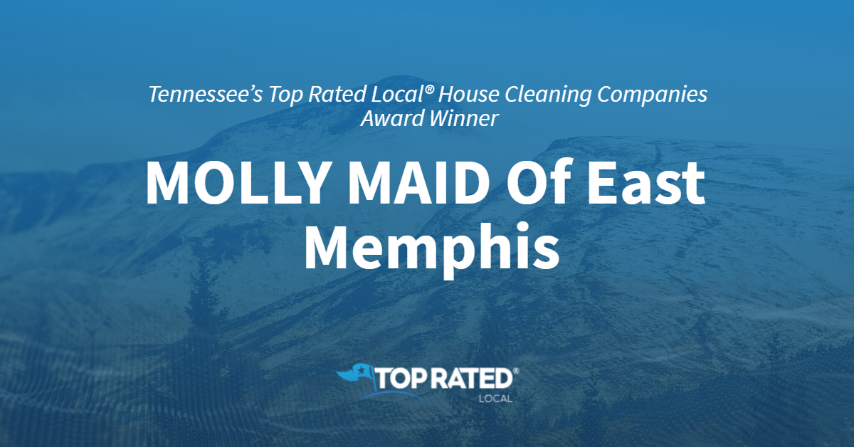 Tennessee's Top Rated Local® House Cleaning Companies Award Winner: MOLLY MAID Of East Memphis