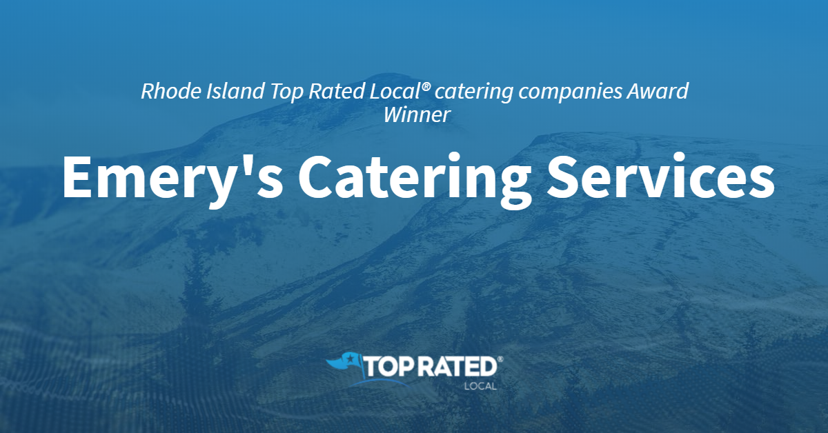 Rhode Island Top Rated Local® Catering Companies Award Winner: Emery's Catering Services
