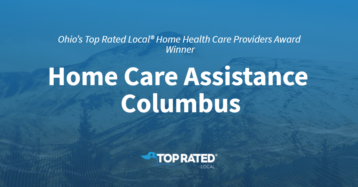 Ohio's Top Rated Local® Home Health Care Providers Award Winner: Home Care Assistance Columbus