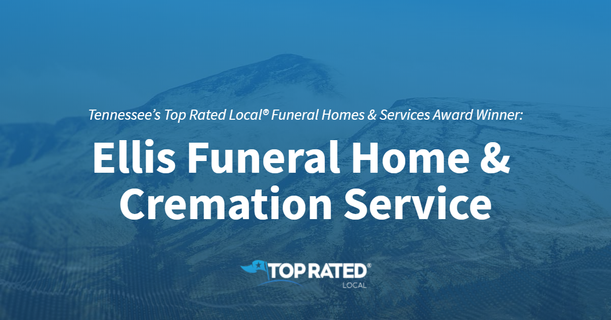 Tennessee's Top Rated Local® Funeral Homes & Services Award Winner: Ellis Funeral Home & Cremation Service