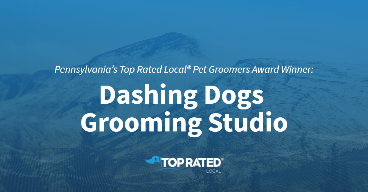 Pennsylvania's Top Rated Local® Pet Groomers Award Winner: Dashing Dogs Grooming Studio