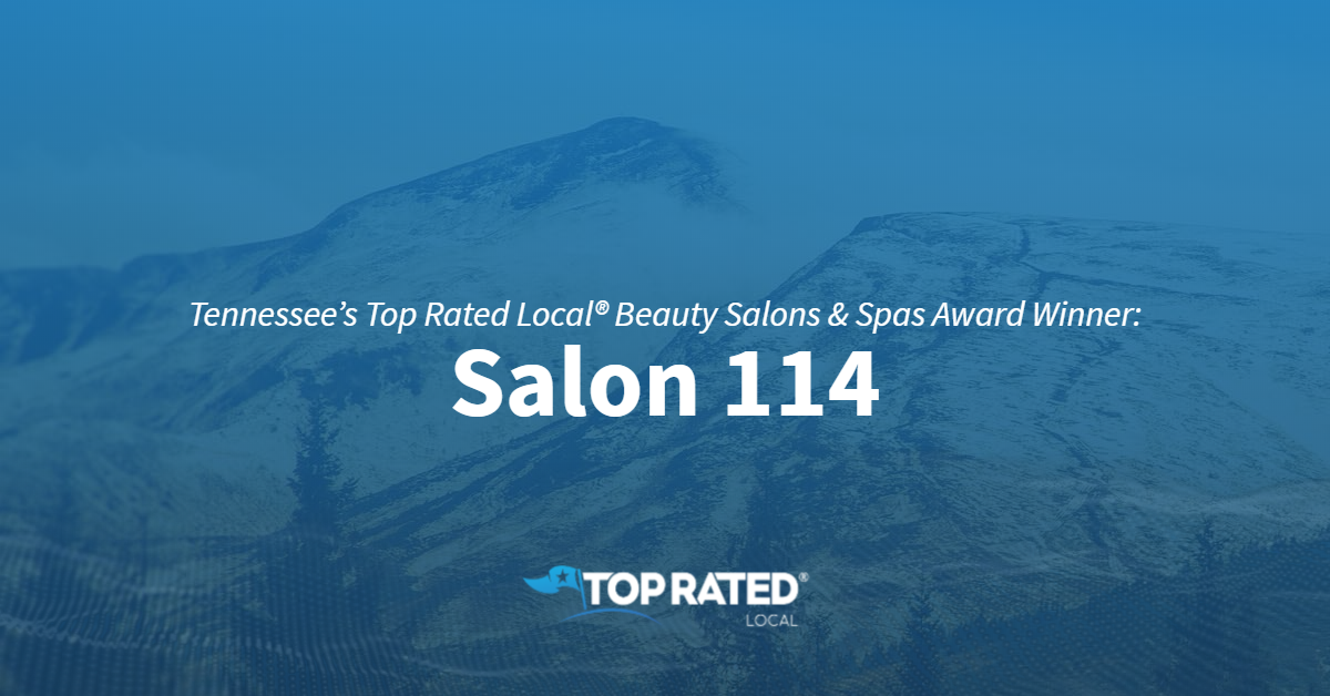 Tennessee's Top Rated Local® Beauty Salons & Spas Award Winner: Salon 114