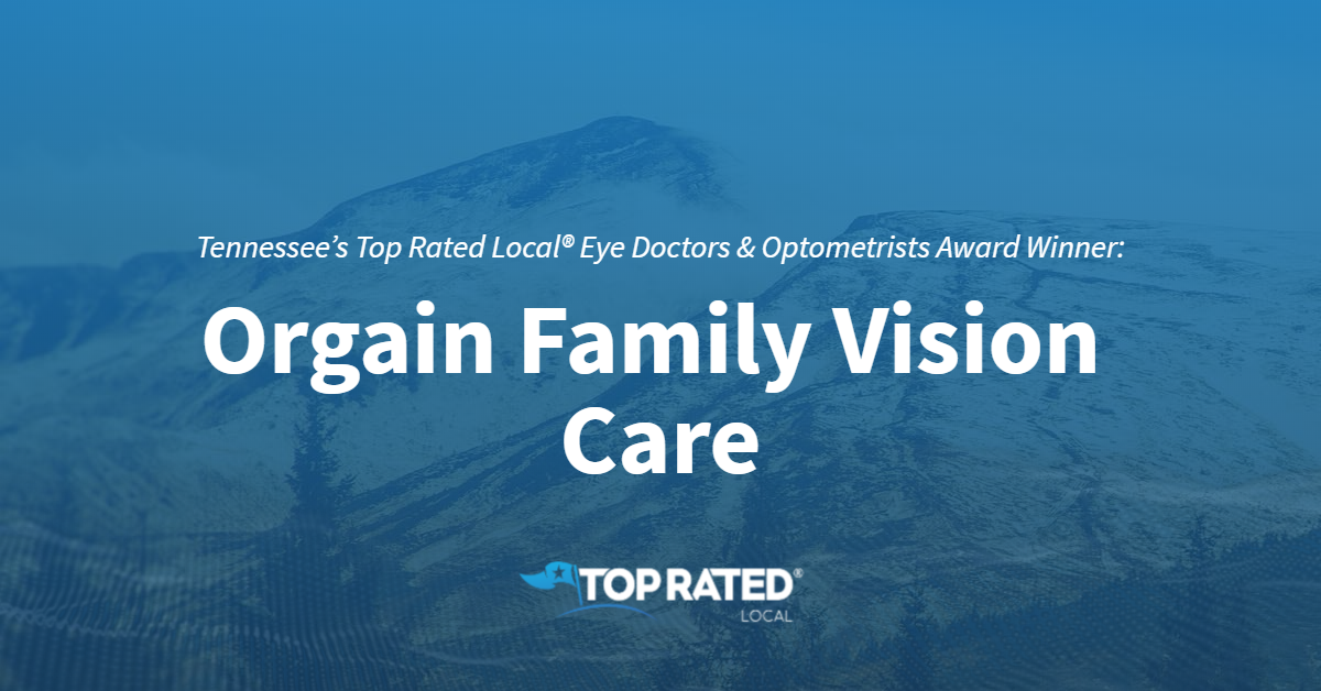 Tennessee's Top Rated Local® Eye Doctors & Optometrists Award Winner: Orgain Family Vision Care