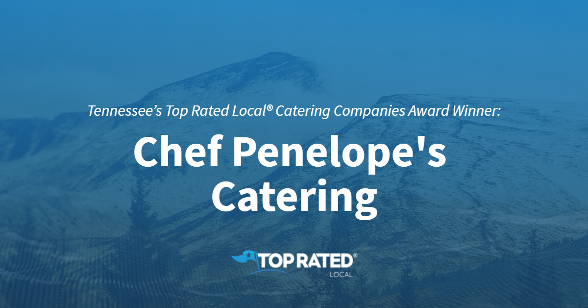 Tennessee's Top Rated Local® Catering Companies Award Winner: Chef Penelope's Catering