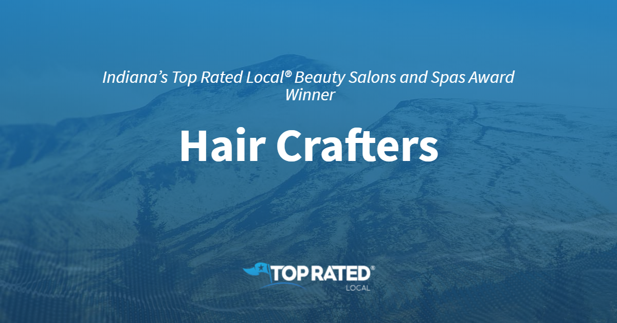 Indiana's Top Rated Local® Beauty Salons and Spas Award Winner: Hair Crafters