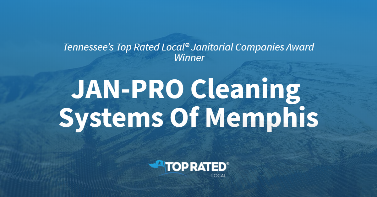 Tennessee's Top Rated Local® Janitorial Companies Award Winner: JAN-PRO Cleaning Systems Of Memphis