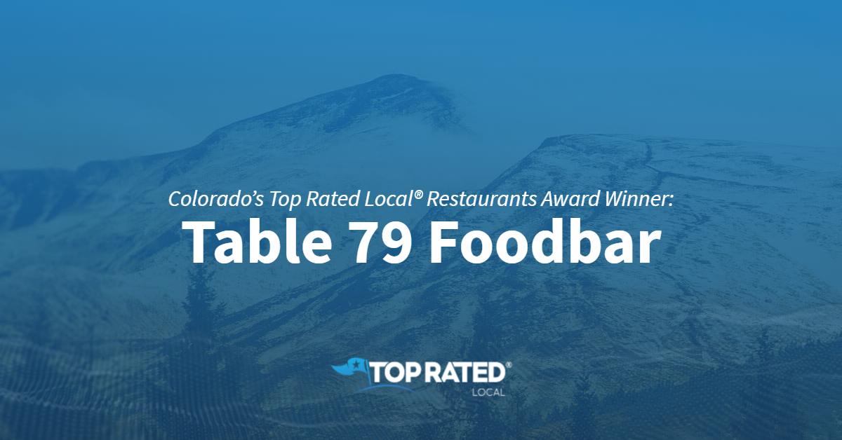 Colorado's Top Rated Local® Restaurants Award Winner: Table 79 Foodbar