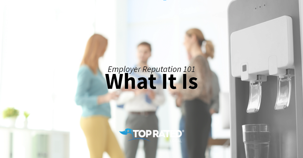 Employer Reputation 101: What It Is