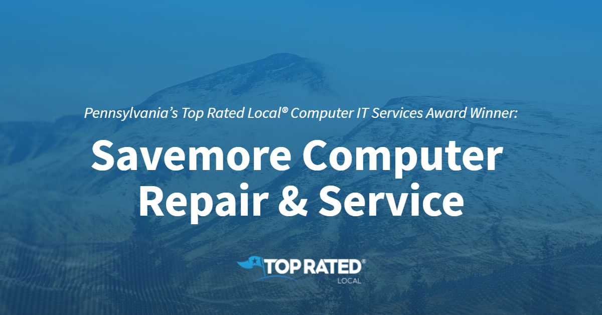 Pennsylvania's Top Rated Local® Computer IT Services Award Winner: Savemore Computer Repair & Service