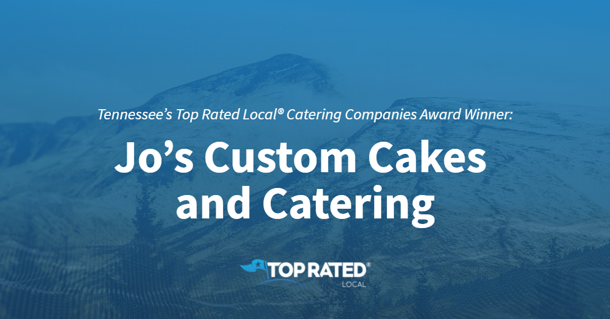 Tennessee's Top Rated Local® Catering Companies Award Winner: Jo's Custom Cakes and Catering
