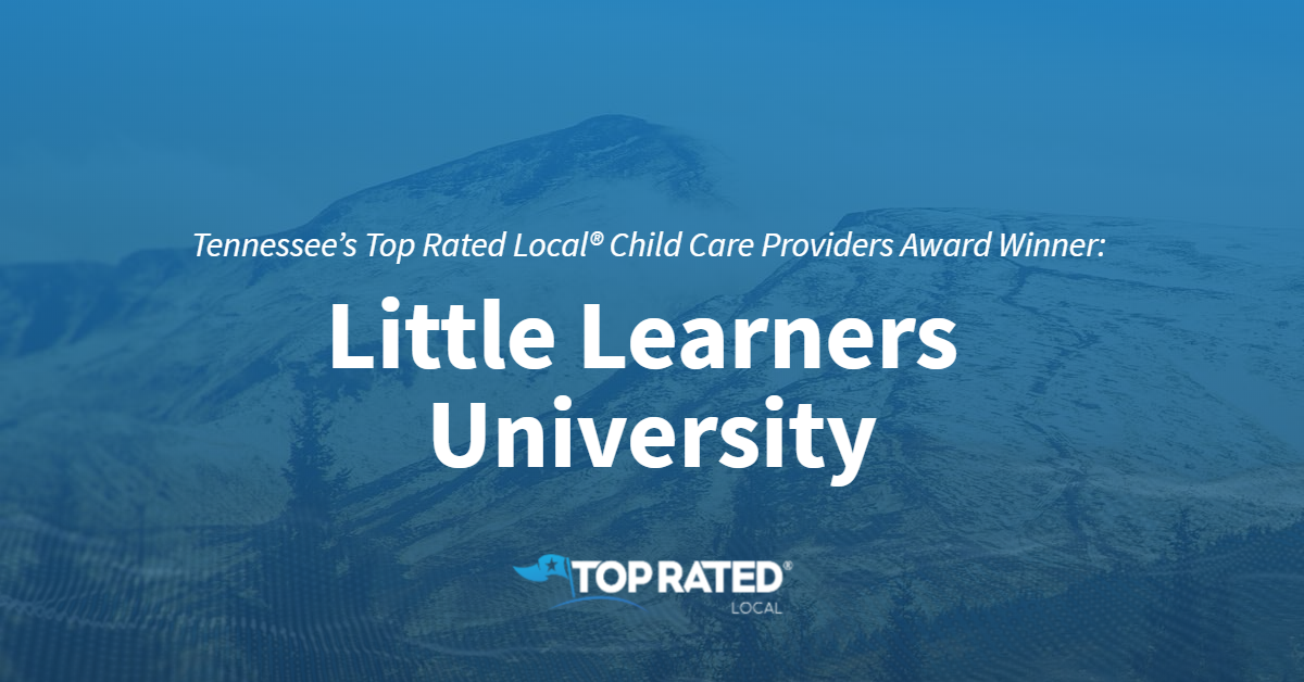 Tennessee's Top Rated Local® Child Care Providers Award Winner: Little Learners University