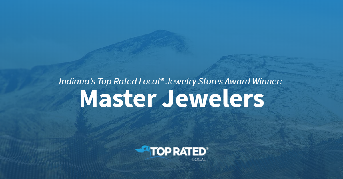 Indiana's Top Rated Local® Jewelry Stores Award Winner: Master Jewelers