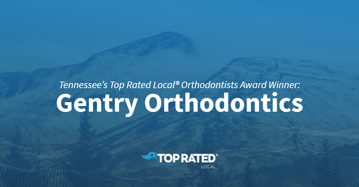 Tennessee's Top Rated Local® Orthodontists Award Winner: Gentry Orthodontics