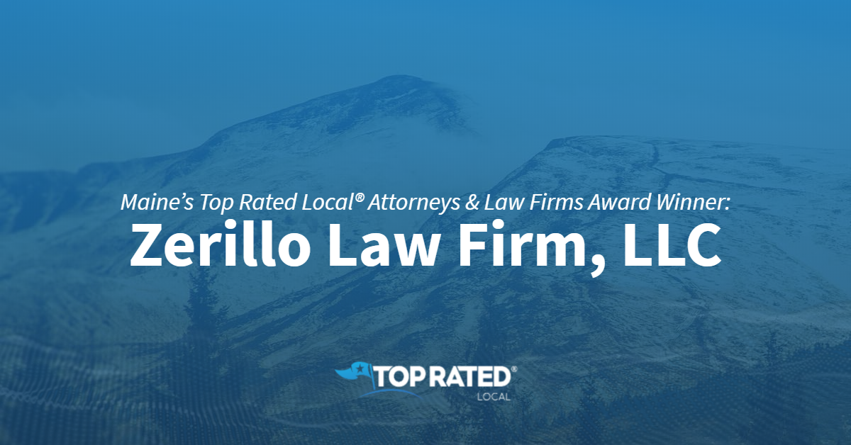 Maine's Top Rated Local® Attorneys & Law Firms Award Winner: Zerillo Law Firm, LLC