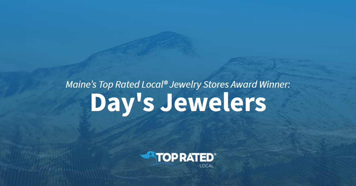 Maine's Top Rated Local® Jewelry Stores Award Winner: Day's Jewelers